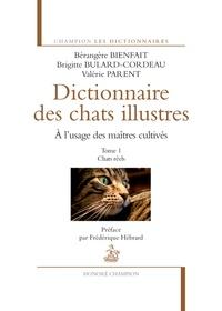 Bérangère Bienfait et Brigitte Bulard-Cordeau - Dictionnaire des chats illustres à l'usage des maîtres cultivés - Tome 1, Chats réels.