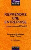 Bérangère Deschamps et Robert Paturel - Reprendre une entreprise - ...saine ou en difficulté.