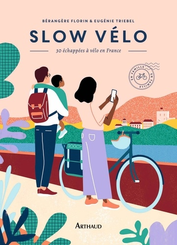Slow vélo. 30 échappées en vélo en France