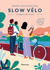 Bérangère Florin et Eugénie Triebel - Slow vélo - 30 échappées en vélo en France.