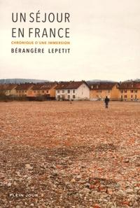 Bérangère Lepetit - Un séjour en France - Chronique d'une immersion.