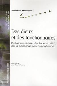 Bérangère Massignon - Des dieux et des fonctionnaires - Religions et laïcités face au défi de la construction européenne.