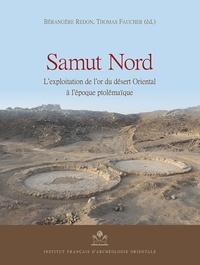 Bérangère Redon et Thomas Faucher - Samut Nord - L'exploitation de l'or du désert Oriental à l'époque ptolémaïque.