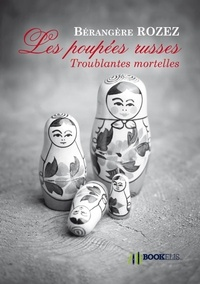 Bérangère Rozez - Les poupées russes.