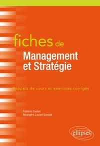 Bérangère Szostak et Frédéric Coulon - Fiches de management et stratégie - Rappels de cours et exercices corrigés.