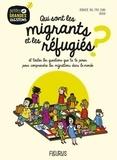 Bérangère Taxil et Emilie Lenain - Qui sont les migrants et les réfugiés ? - Et toutes les questions que tu te poses pour comprendre les migrations dans le monde.