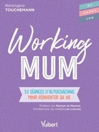 Bérangère Touchemann et  Marion - Working mum - 10 séances d'autocoaching pour réinventer sa vie.