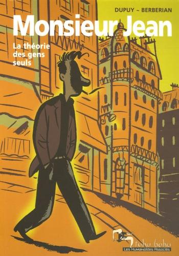 Berbérian et  Dupuy - Monsieur Jean Tome 6 : La théorie des gens seuls.