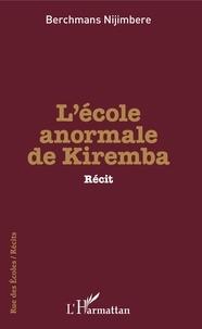 Berchmans Nijimbere - L'école anormale de Kiremba.