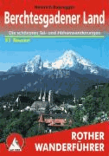Berchtesgadener Land - Die schönsten Tal- und Höhenwanderungen. 51 Touren.