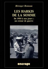 Bérenger Bonneau - Les harkis de la Somme - De 1954 à nos jours : un retour de guerre.