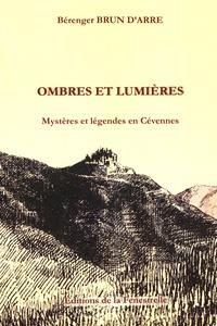 Bérenger Brun d'Arre - Ombres et lumières - Mystères et légendes en Cévennes.