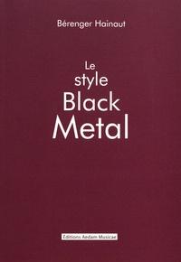 Bérenger Hainaut - Le style Black Metal.