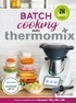 Bérengère Abraham - Batch Cooking Thermomix.