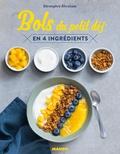 Bérengère Abraham et Fabrice Besse - Bols du petit déj' en 4 ingrédients.