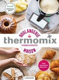 Bérengère Abraham et Fabrice Besse - Boulangerie maison thermomix - 120 nouvelles recettes.