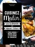Bérengère Abraham et Fabrice Besse - Cuisiner malin ! - 1 plat du dimanche = 1 déjeuner + 3 diners.