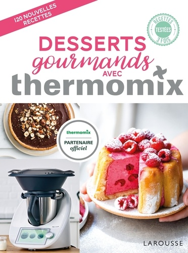 Bérengère Abraham - Desserts gourmands avec Thermomix.