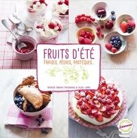 Valérie Lhomme et Bérengère Abraham - Fraises, pêches, pastèques & autres fruits d'été.