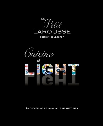 Le Petit Larousse Cuisine Light La Reference De La Cuisine Legere Edition Collector Beau Livre