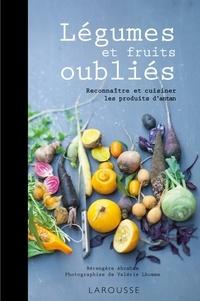 Bérengère Abraham - Légumes et fruits oubliés.