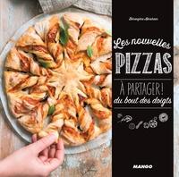 Bérengère Abraham et Amélie Roche - Les nouvelles pizzas à partager ! - Du bout des doigts.