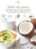 Bérengère Abraham - Noix de coco, le fruit aux mille vertus - 50 recettes pour explorer tous ses bienfaits et ses saveurs.