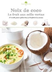 Noix de coco, le fruit aux mille vertus- 50 recettes pour explorer tous ses bienfaits et ses saveurs - Bérengère Abraham |