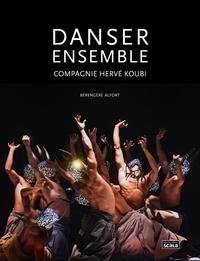 Bérengère Alfort - Danser ensemble - Compagnie Hervé Koubi.
