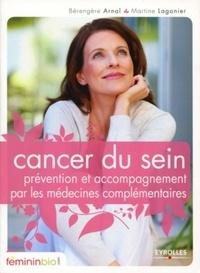 Bérengère Arnal et Martine Laganier - Cancer du sein - Prévention et accompagnement par les médecines complémentaires.