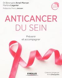 Bérengère Arnal-Morvan et Martine Laganier - Anticancer du sein - Prévenir et accompagner.