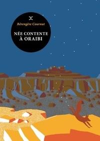 Bérengère Cournut - Née contente à Oraibi.