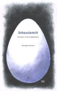 Bérengère Cournut - Schasslamitt et autres contes palpitants.