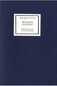 Bérengère Cournut - Wendy Ratherflight.