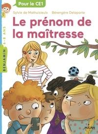 Bérengère Delaporte et Sylvie de Mathuisieulx - Le prénom de la maîtresse.