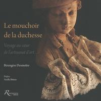 Histoiresdenlire.be Le mouchoir de la duchesse - Voyage au coeur de l'artisanat d'art Image