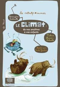 Bérengère Dubrulle et Valérie Masson-Delmotte - Le climat : de nos ancêtres à vos enfants.