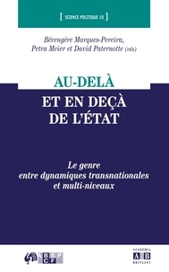 Bérengère Marques-Pereira et Petra Meier - Au-delà et en deçà de l' état - Le genre entre dynamiques transnationales et multi-niveaux.