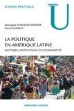 Bérengère Marques-Pereira et David Garibay - La politique en américaine latine - Histoires, institutions et citoyennetés.