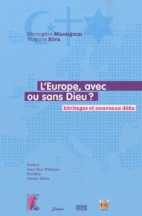 Bérengère Massignon et Virginie Riva - L'Europe, avec ou sans Dieu ? - Héritages et nouveaux défis.