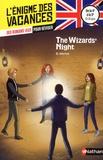 Bérengère Michel et Anne Rouvin - The Wizards' Night - De la 4e à la 3e 13-14 ans.