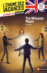 Bérengère Michel et Anne Rouvin - The Wizards' Night - De la 4e à la 3e 13-14 ans.