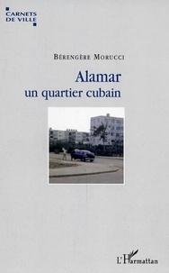 Bérengère Morucci - Alamar, un quartier cubain.