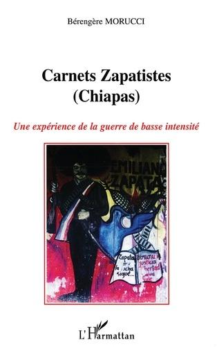 Bérengère Morucci - Carnets zapatistes (Chiapas) - Une expérience de la guerre de basse intensité.