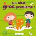 Bérengère Motuelle - Petit chat, gros problème !.