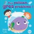 Bérengère Motuelle - Petit poisson, gros problème !.