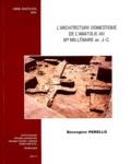 Bérengère Perello - L'architecture domestique de l'Anatolie au IIIe millénaire avant J-C.