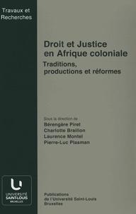 Bérengère Piret - Droit et justice en Afrique coloniale.