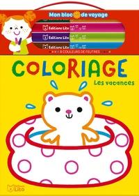 Bérengère Staron - Coloriage Les vacances - Avec 8 couleurs de feutres.