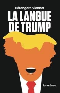 Bérengère Viennot - La langue de Trump.